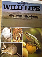 Encyclopaedia of Wild Life by Eve Harlow