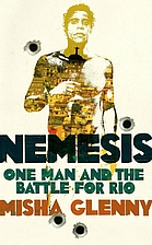 Nemesis: One Man and the Battle for Rio by…