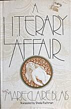 Literary Affair by Marie-Claire Blais