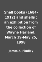 Shell books (1684-1912) and shells : an…