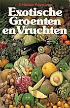 Exotische groenten en vruchten by Nakken…