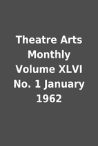 Theatre Arts Monthly Volume XLVI No. 1…
