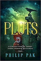 Plots: A Collection of Short Story Mysteries…