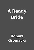 A Ready Bride by Robert Gromacki