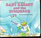 BABY KERMIT & DINOSAUR (Mini-Storybooks) by…