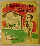 Christmas is for everyone by Norma Shirck