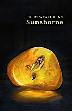 Sunsborne by Robin Wyatt Dunn