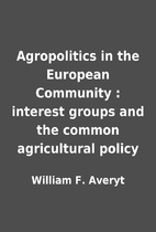 Agropolitics in the European Community :…