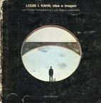 Louis I. Kahn: idea e immagine by Christian…