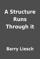 A Structure Runs Through it by Barry Liesch