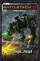 Blutige Jagd: BattleTech-Roman #33 by Stefan…
