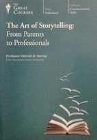 The Art of Storytelling: From Parents to Professionals by Hannah B. Harvey