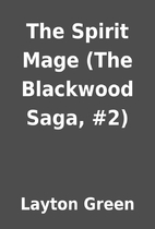 The Spirit Mage (The Blackwood Saga, #2) by…