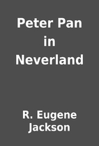 Peter Pan in Neverland by R. Eugene Jackson