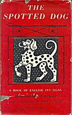 The spotted dog: a book of English inn signs…