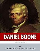 American Legends: The Life of Daniel Boone…