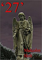 27 by Malcolm Holt