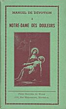 Manuel De Dévotion À Notre-Dame Des…