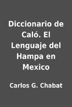 Diccionario de Caló. El Lenguaje del Hampa…