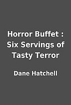 Horror Buffet : Six Servings of Tasty Terror…