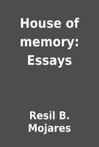 house of memory essays by resil b mojares librarything house of memory essays by resil b mojares