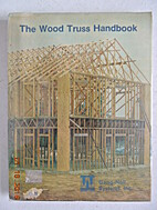 The Wood Truss Handbook by Inc. Gang-Nail…
