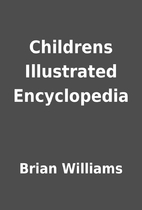 Childrens Illustrated Encyclopedia by Brian…
