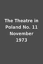 The Theatre in Poland No. 11 November 1973