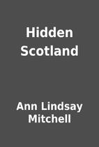 Hidden Scotland by Ann Lindsay Mitchell