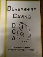 Derbyshire Caving - The Handbook of the…