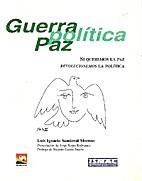 Guerra Política Paz by Luis Ignacio…
