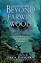 Beyond Farwin Wood (Blinney Lane) (Volume 2)…