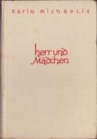 Herr und Mädchen by Karin Michaëlis