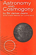 Astronomy and cosmogony by James Jeans