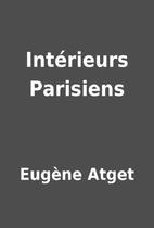Intérieurs Parisiens by Eugène Atget