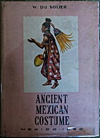 Ancient Mexican Costume by Wilfrido Du…