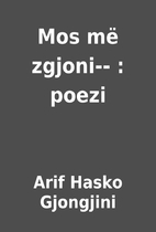 Mos më zgjoni-- : poezi by Arif Hasko…