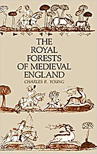 The Royal Forests of Medieval England by…