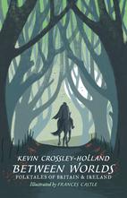 Between Worlds: Folktales of Britain &…