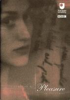In Pursuit of Pleasure [2001 film] by Jane…