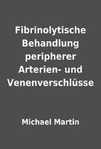 Fibrinolytische Behandlung peripherer…