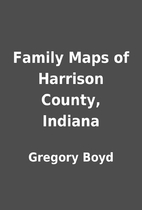 Family Maps of Harrison County, Indiana by…