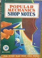 Popular Mechanics Shop Notes, Volume 40,…