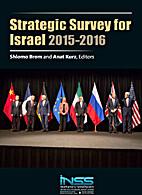 Strategic Survey for Israel 2015-2016. by…