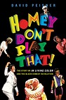 Image of the book Homey Don't Play That!: The Story of In Living Color and the Black Comedy Revolution by the author