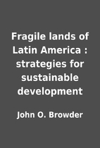 Fragile lands of Latin America : strategies…