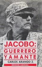 Jacobo: Guerrero yamante by Carlos Arango