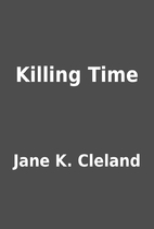 Killing Time by Jane K. Cleland