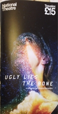 Ugly lies the bone [theatre progamme] by…