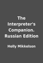 The Interpreter's Companion. Russian Edition…